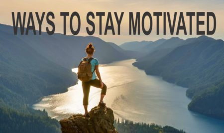 TEN WAYS TO STAY MOTIVATED